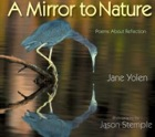 Cover of A Mirror to Nature by Jane Yolen and Jason Stemple