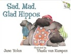 Cover of Sad, Mad, Glad Hippos by Jane Yolen