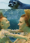Cover of The Last Selchie Child by Jane Yolen