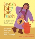 Cover of Jewish Fairy Tale Feasts by Jane Yolen and Heidi E Y Stemple