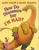 Cover of How Do Dinosaurs Say I'm Mad by Jane Yolen