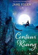 Cover of Centaur Rising by Jane Yolen