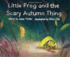 Cover of Little Frog and the Scary Autumn Thing by Jane Yolen