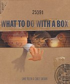 Cover of What to do With a Box by Jane Yolen