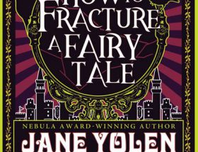 Cover of How to Fracture a Fairy Tale by Jane Yolen