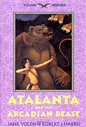 Cover of Atalanta and the Arcadian Beast by Jane Yolen and Robert J Harris