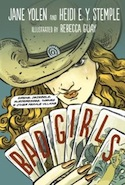 Cover of Bad Girls by Jane Yolen and Heidi E Y Stemple