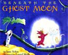 Cover of Beneath the Ghost Moon by Jane Yolen