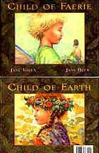Cover of Child of Faerie/Child of Earth by Jane Yolen