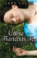 Cover of Curse of the Thirteenth Fey by Jane Yolen