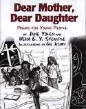 Cover of Dear Mother, Dear Daughter by Jane Yolen and Heidi E Y Stemple