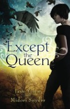 Cover of Except the Queen by Jane Yolen and Midori Snyder