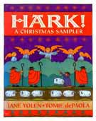 Cover of Hark: A Christmas Sampler by Jane Yolen and Tomie dePaola, Musical Arrangements by Adam Stemple