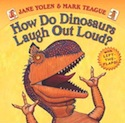 Cover of How Do Dinosaurs Laugh Out Loud? by Jane Yolen and Mark Teague