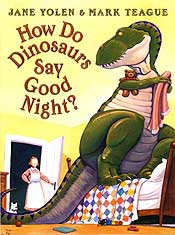 Cover of How Do Dinosaurs Say Goodnight? by Jane Yolen and Mark Teague