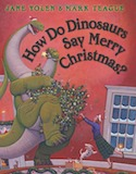 Cover of How Do Dinosaurs Say Merry Christmas by Jane Yolen