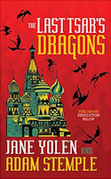 Cover of The Last Tsar's Dragons by Jane Yolen and Adam Stemple