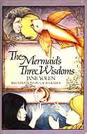 Cover of The Mermaid's Three Wisdoms by Jane Yolen