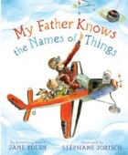 Cover of My Father Knows the Names of Things by Jane Yolen