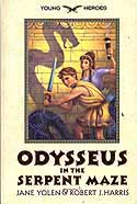 Cover of Odysseus in the Serpent Maze by Jane Yolen and Robert J Harris
