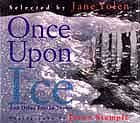 Cover of Once Upon Ice by Jane Yolen and Jason Stemple