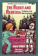 Cover of Robot and Rebecca: The Mystery of the Code-Carrying Kids by Jane Yolen