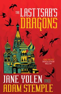 The Last Tsar's Dragons by Jane Yolen and Adam Stemple