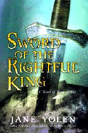 Cover of Sword of the Rightful King by Jane Yolen