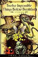 Cover of Twelve Impossible Things Before Breakfast by Jane Yolen