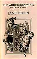 Cover of The Whitethorn Wood and Other Magicks by Jane Yolen