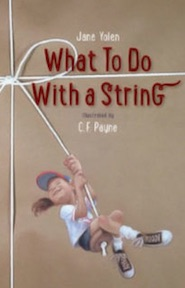 Cover of What to Do with a String by Jane Yolen